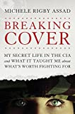 img - for Breaking Cover: My Secret Life in the CIA and What It Taught Me about What's Worth Fighting For book / textbook / text book