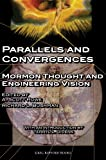 img - for Parallels and Convergences: Mormon Thought and Engineering Vision book / textbook / text book
