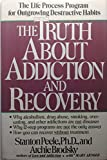 The Truth about Addiction and Recovery 9780671669010