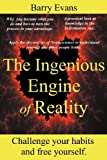 The Ingenious Engine of Reality, Barry Evans, 1907215190