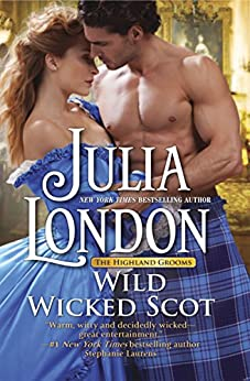 Wild Wicked Scot (The Highland Grooms) by [London, Julia]