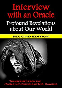 Interview with an Oracle, Profound Revelations about Our World