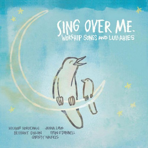 Sing Over Me Worship Lullabies