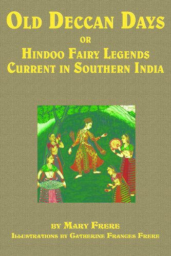 - Old Deccan Days, or, Hindoo Fairy Tales Current in Southern India (Illustrated)