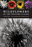 Wildflowers of the Western Plains, Zoe Merriman Kirkpatrick, 0803219059