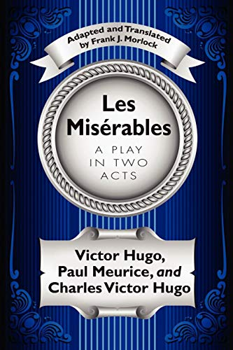 Les Misérables: A Play in Two Acts