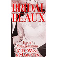 Bridal Beaux: Tales of Nuptial Naughtiness (MMF, polyamory) (Wedding Belles & Bridal Beaux Book 2)