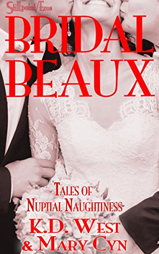 Nuptials Collections (Bridal Beaux: Tales of Nuptial Naughtiness (MMF, polyamory) (Wedding Belles & Bridal Beaux Book 2))
