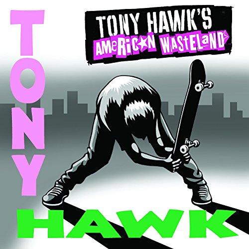 Tony Hawk's American Wasteland...