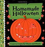 Homemade Halloween: Creative Crafts for Ghosts and Ghouls