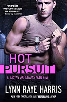Hot Pursuit (A Hostile Operations Team Novel - Book 1) by [Harris, Lynn Raye]