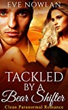 ROMANCE: PARANORMAL ROMANCE: Tackled by a Bear Shifter (Clean Were Wolf Bad Boy Hockey Sports Romance) (Paranormal Fantasy Sports Romance)
