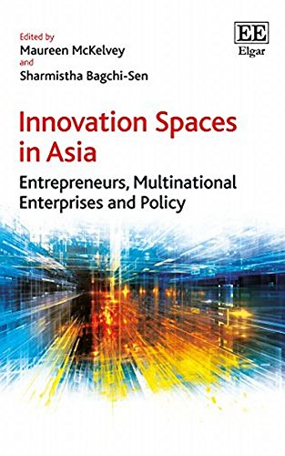 Innovation spaces in Asia:entrepreneurs- multinational enterprises and policy