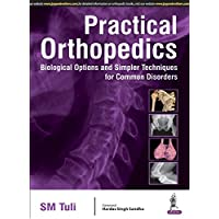 Practical Orthopedics:Biological Options And Simpler Techniques For Common Disorders