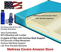 This queen size 90% waveless waterbed mattress is very popular due to how comfortable it is. It has about 5--6 seconds of movement which less than a free flow or the basic 1 or 2 layer semi wave wave mattresses. It has four Layers of super so...