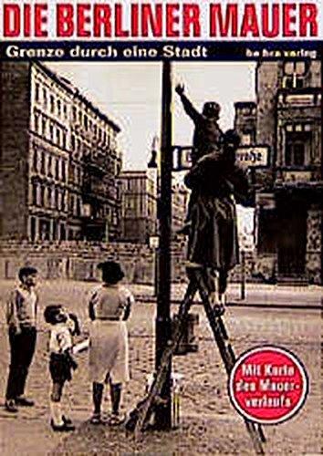 Die Berliner Mauer: Grenze durch eine Stadt. Mit Karte des Mauerverlaufs Taschenbuch – 1. Januar 2000 Thomas Flemming Hagen Koch be.bra verlag 3930863731