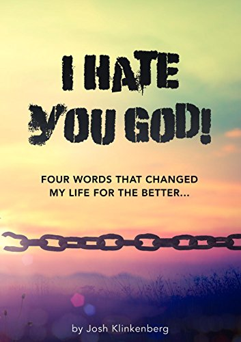 Amazoncom I Hate You God Four Words That Changed My Life For