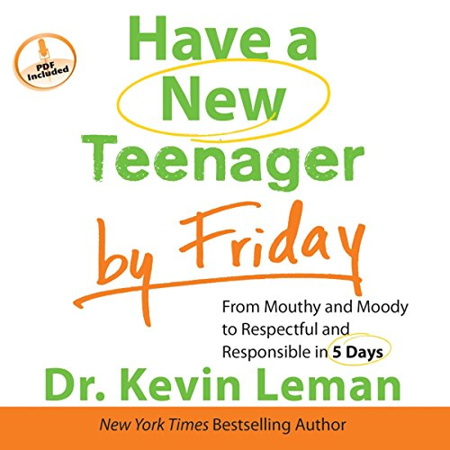 Have a New Teenager by Friday: From Mouthy and Moody to Respectful and Responsible in 5 Days Audiobook [Free Download by Trial] thumbnail