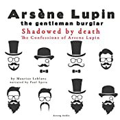 Shadowed by Death (The Confessions Of Arsène Lupin 6) | Maurice Leblanc