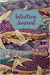 Intuition Journal: For Women. Learn to Recognize, Honor and Respond to the Whisperings of That Still Small Voice. Rolling Hills and Geese