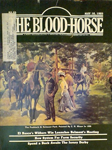 Cxi System - El Basco's Withers Win Launches Belmont's Meeting / Spend a Buck Awaits The Jersey Derby / New System for Farm Security - (The Blood-Horse - Volume CXI, Number 20, May 18, 1985)