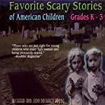 Favorite Scary Stories of American Children: For Grades K-3 | Richard Young (edited by),Judy Dockrey Young (edited by)
