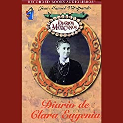 Diario de Clara Eugenia [The Diary of Clara Eugenia] (Texto Completo)
