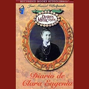 Diario de Clara Eugenia [The Diary of Clara Eugenia] (Texto Completo) Hörbuch