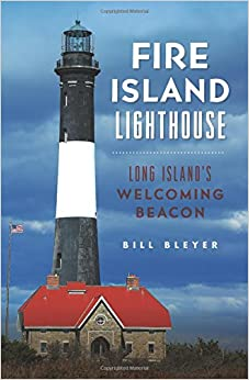 ?ONLINE? Fire Island Lighthouse: Long Island's Welcoming Beacon (Landmarks). named Maria other Marathon along