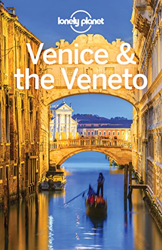 Lonely Planet Venice & the Veneto (Travel Guide) (Venice Italy Travel Guide)