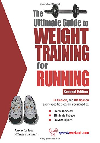 Ultimate Guide to Weight Training for Running, Second Edition