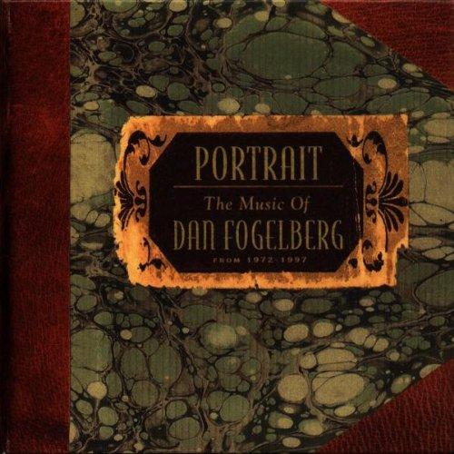 Portrait: Music of Dan Fogelberg 1972-97 by Sony