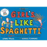 The Girls Like Spaghetti: Why, You Can't Manage Without Apostrophes! by Truss, Lynne (2007) Hardcover