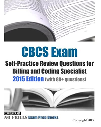 Cbcs exam self practice review questions for billing and coding cbcs exam self practice review questions for billing and coding specialist 2015 edition with 80 questions large print edition fandeluxe Images