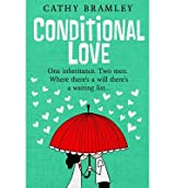 Bramley, Cathy [ Conditional Love ] [ CONDITIONAL LOVE ] Oct - 2013 { Paperback }