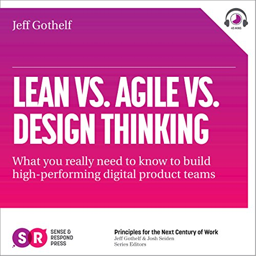 Pdf Business Lean vs Agile vs Design Thinking: What You Really Need to Know to Build High-Performing Digital Product Teams