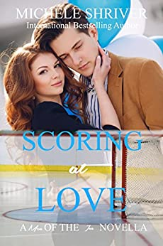 Scoring at Love (Men of the Ice Book 4) by [Shriver, Michele]