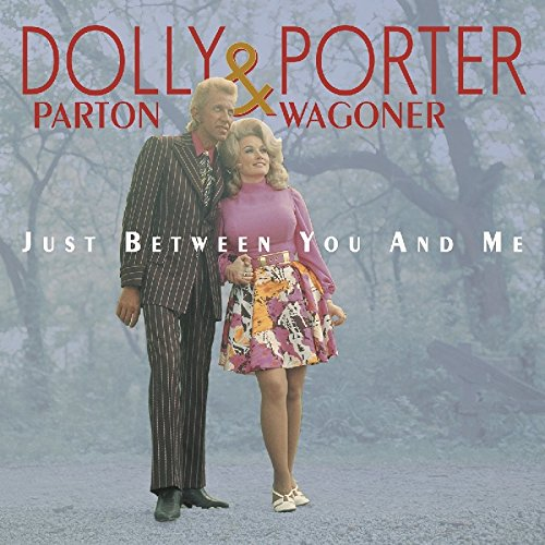 Just Between You And Me: Complete Recordings 1967-1976 by Parton, Dolly