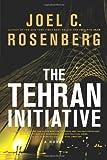 download ebook by joel c. rosenberg: the tehran initiative pdf epub
