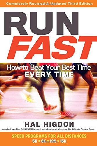 Run Fast: How to Beat Your Best Time Every (Best Half Marathon Training)