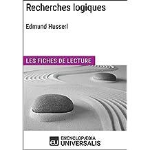 Recherches logiques d'Edmund Husserl: Les Fiches de lecture d'Universalis (French Edition)