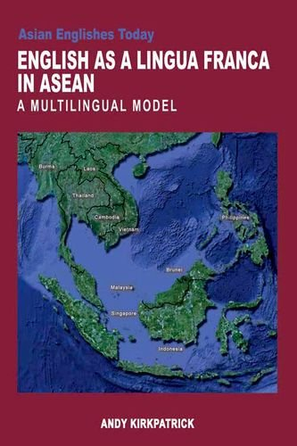 English as a Lingua Franca in ASEAN: A Multilingual Model (Asian Englishes Today)