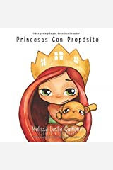 Princesas Con Proposito (Spanish Edition) Paperback