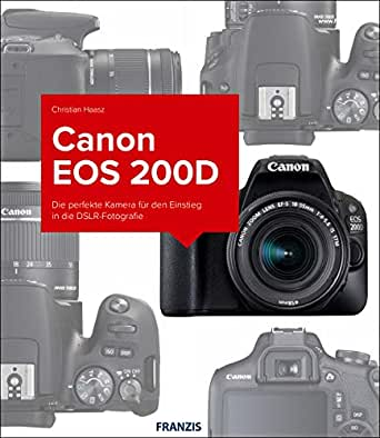 Kamerabuch Canon EOS 200D (German Edition) eBook: Christian Haasz ...