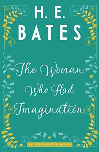 The woman who had imagination kindle edition by he bates the woman who had imagination by bates he fandeluxe Choice Image