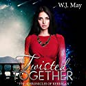 Twisted Together: The Chronicles of Kerrigan, Book 8 Audiobook by W.J. May Narrated by Sarah Ann Masse