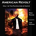 American Revolt: (The Pacification of Earth) Audiobook by Dean Warren Narrated by Todd Menesses