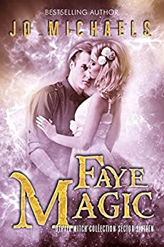 Faye Magic: an Adult Dystopian Paranormal Romance: Sector 16 (The Othala Witch Collection) by [Michaels, Jo, Sorcery, Fallen, Othala]