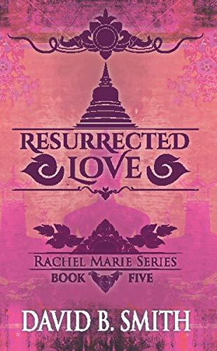 Resurrected Love (Rachel Marie Series Book 5)