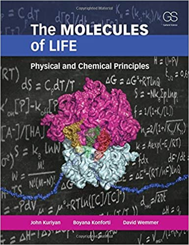 The Molecules Of Life Physical And Chemical Principles John